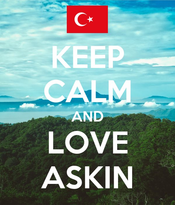 KEEP CALM AND LOVE ASKIN