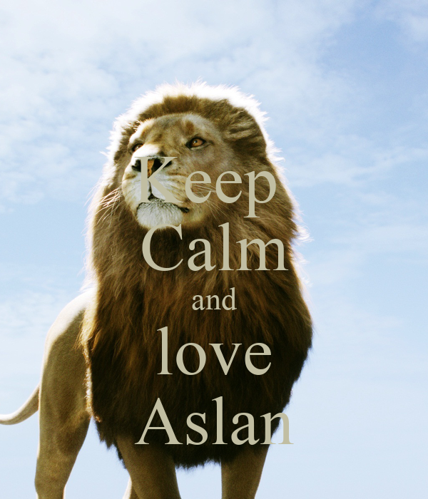 Keep  Calm and love Aslan