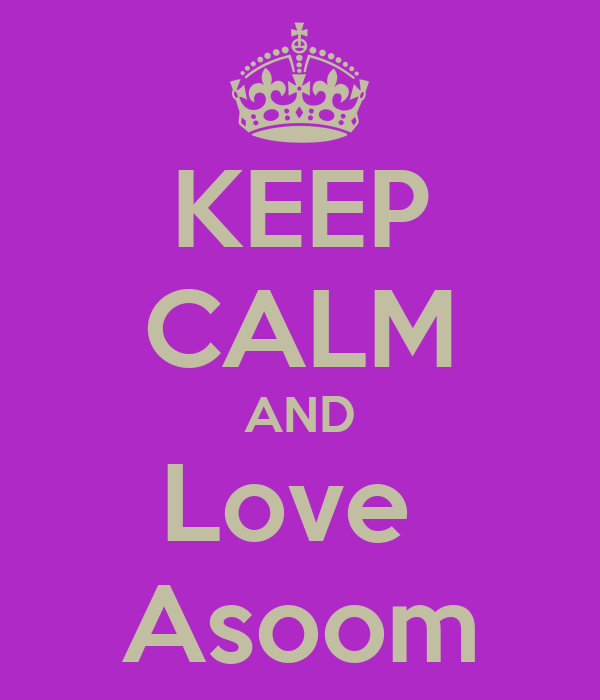 KEEP CALM AND Love  Asoom