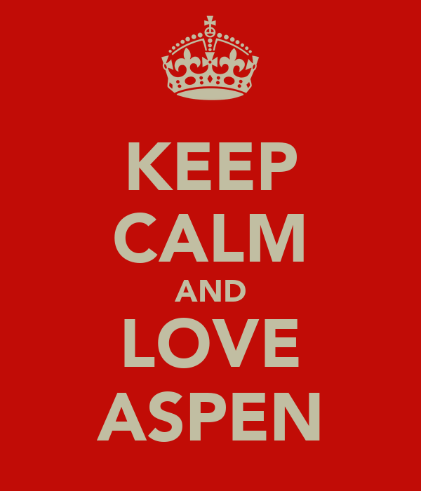 KEEP CALM AND LOVE ASPEN