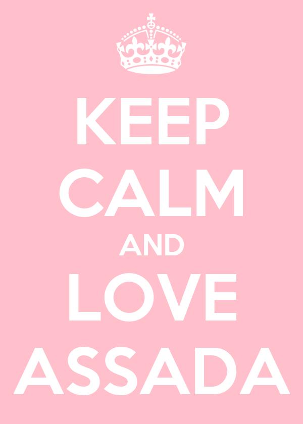 KEEP CALM AND LOVE ASSADA