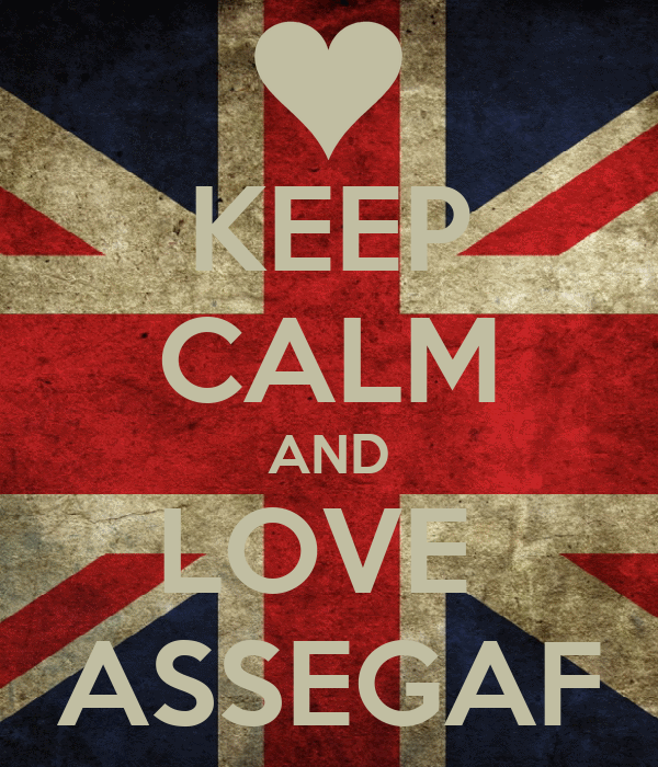 KEEP CALM AND LOVE  ASSEGAF