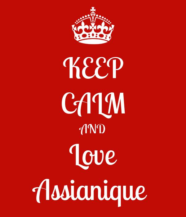 KEEP CALM AND Love Assianique