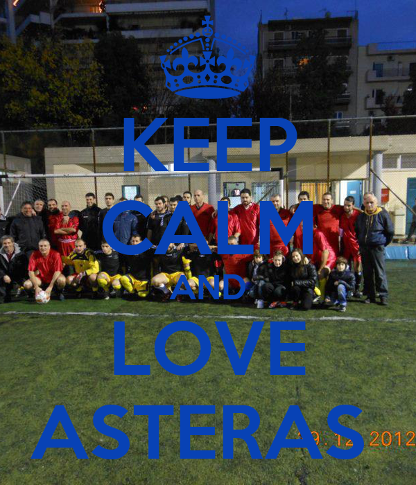 KEEP CALM AND LOVE ASTERAS