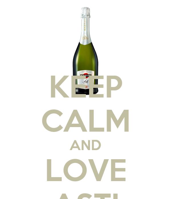 KEEP CALM AND LOVE ASTI