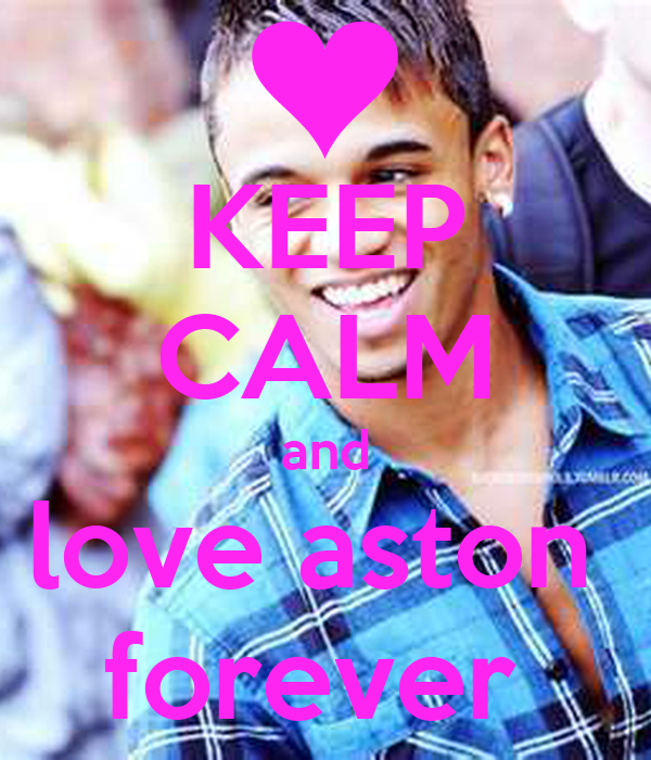 KEEP CALM and love aston  forever