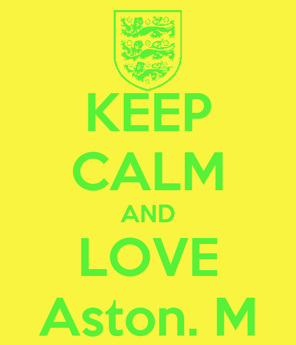 KEEP CALM AND LOVE Aston. M
