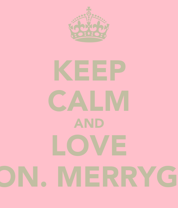 KEEP CALM AND LOVE ASTON. MERRYGOLD