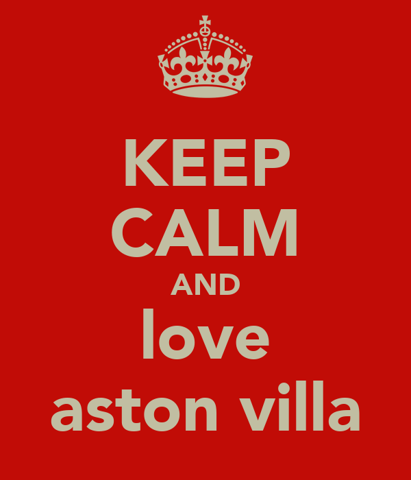KEEP CALM AND love aston villa