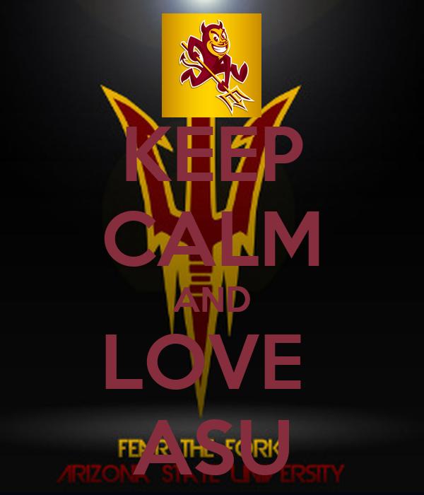 KEEP CALM AND LOVE  ASU