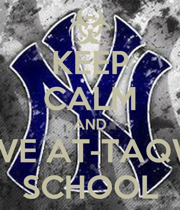 KEEP CALM AND LOVE AT-TAQWA SCHOOL