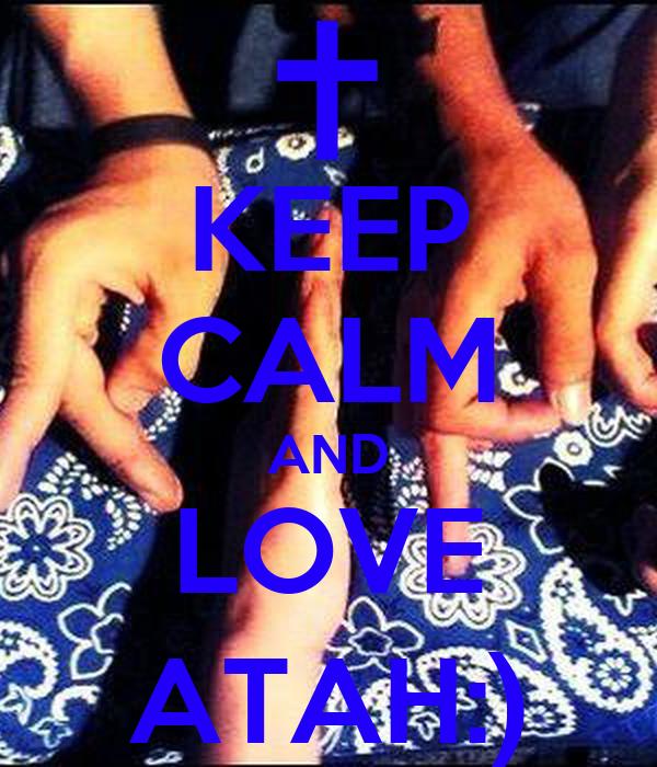 KEEP CALM AND LOVE ATAH:)