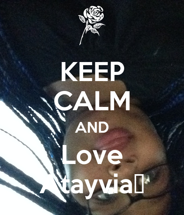 KEEP CALM AND Love Atayvia💋