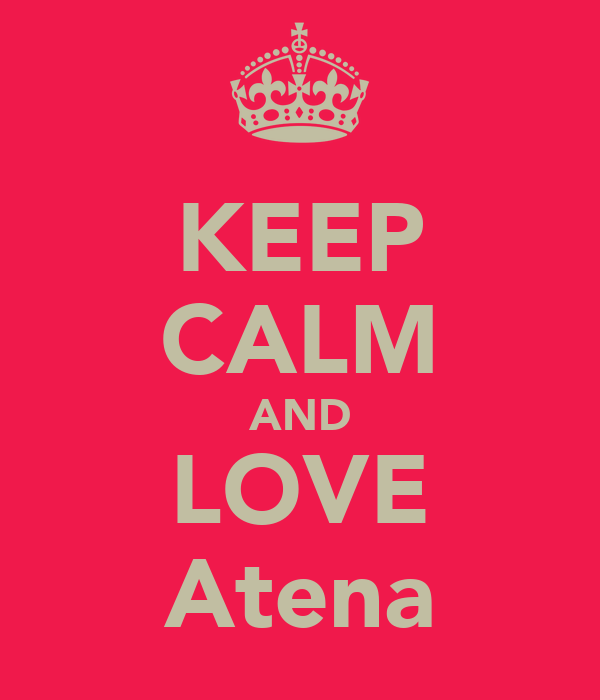 KEEP CALM AND LOVE Atena