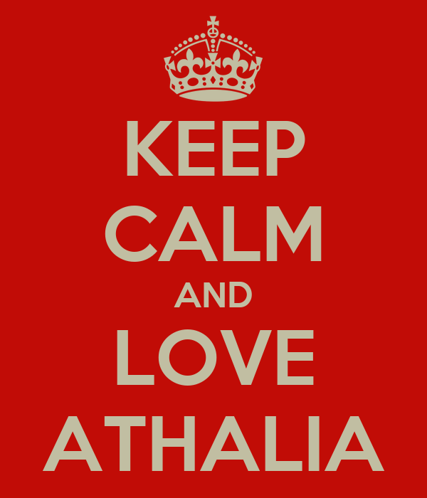 KEEP CALM AND LOVE ATHALIA