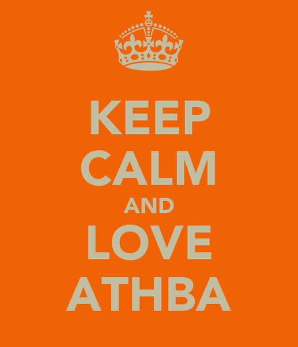 KEEP CALM AND LOVE ATHBA