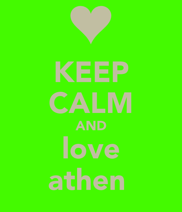 KEEP CALM AND love athen