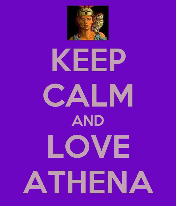 KEEP CALM AND LOVE ATHENA