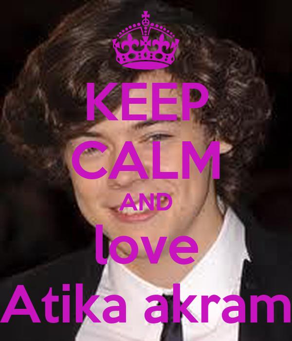 KEEP CALM AND love Atika akram