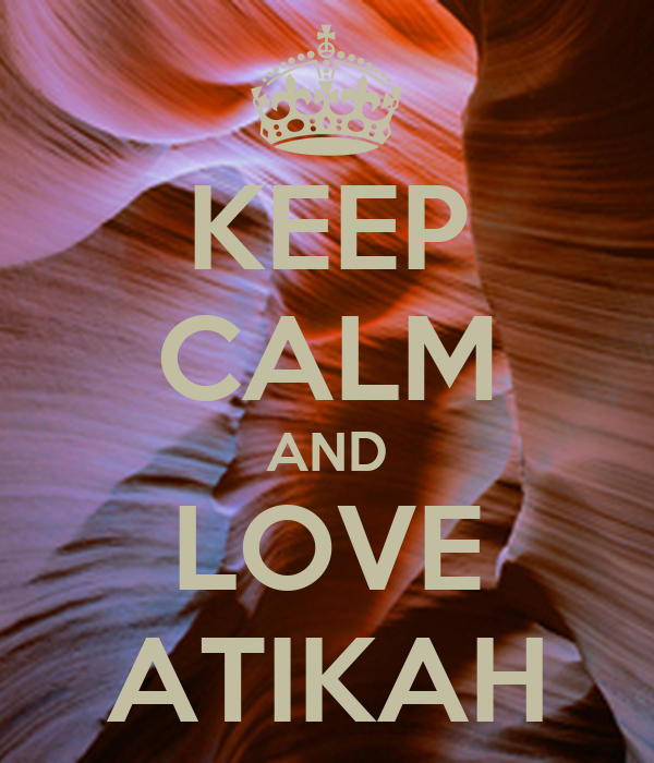 KEEP CALM AND LOVE ATIKAH