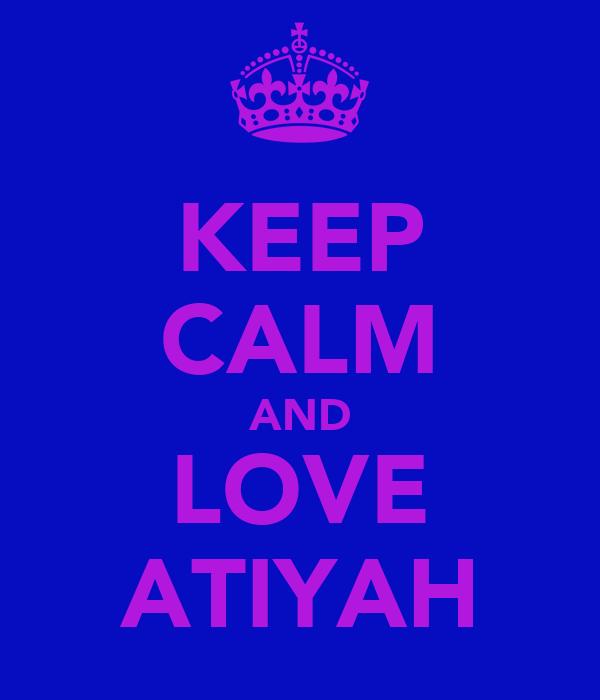 KEEP CALM AND LOVE ATIYAH