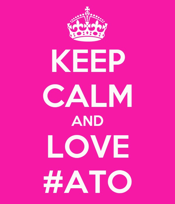 KEEP CALM AND LOVE #ATO