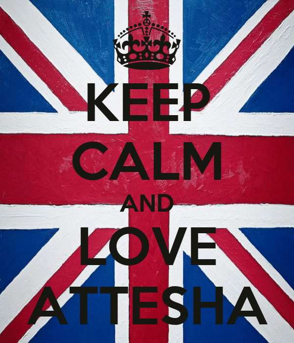 KEEP CALM AND LOVE ATTESHA