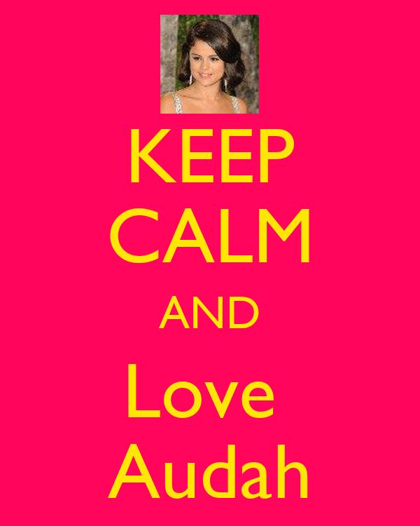 KEEP CALM AND Love  Audah