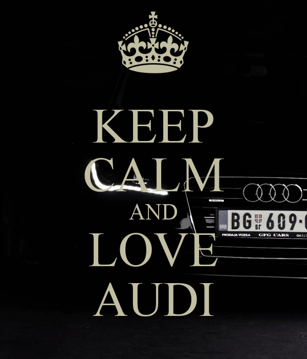 KEEP CALM AND LOVE AUDI Poster