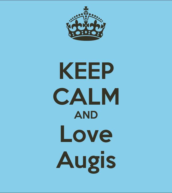 KEEP CALM AND Love Augis