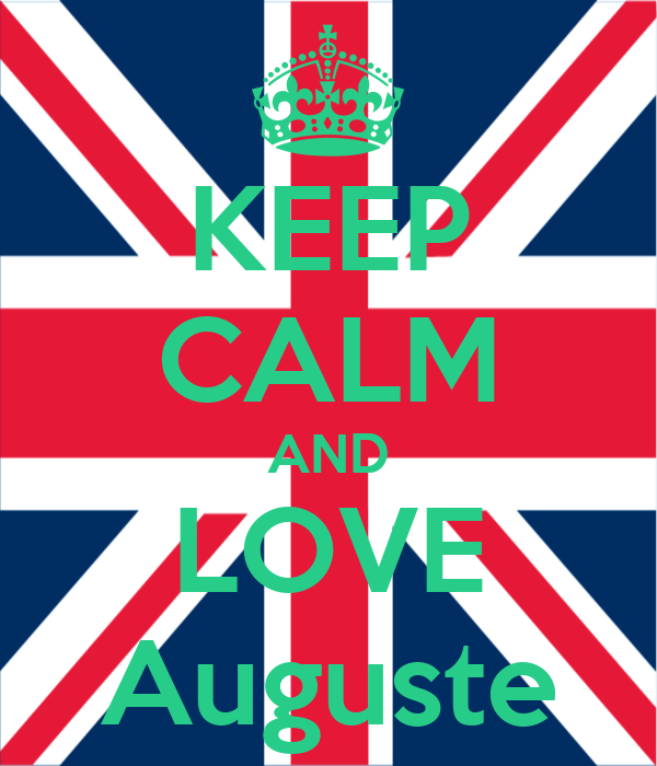 KEEP CALM AND LOVE Auguste