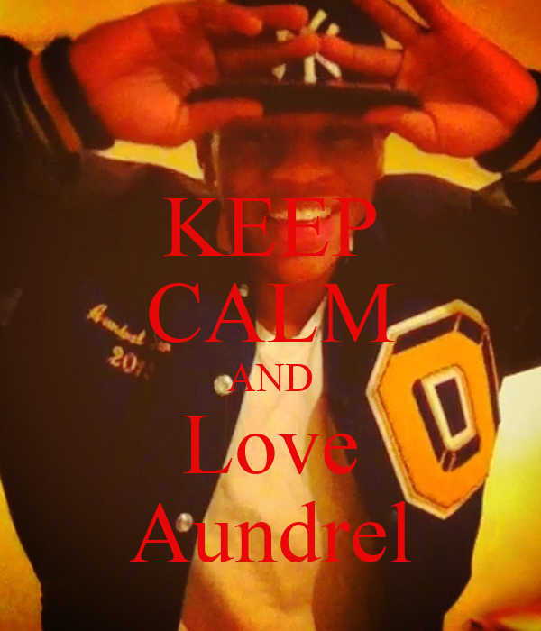 KEEP CALM AND Love Aundrel