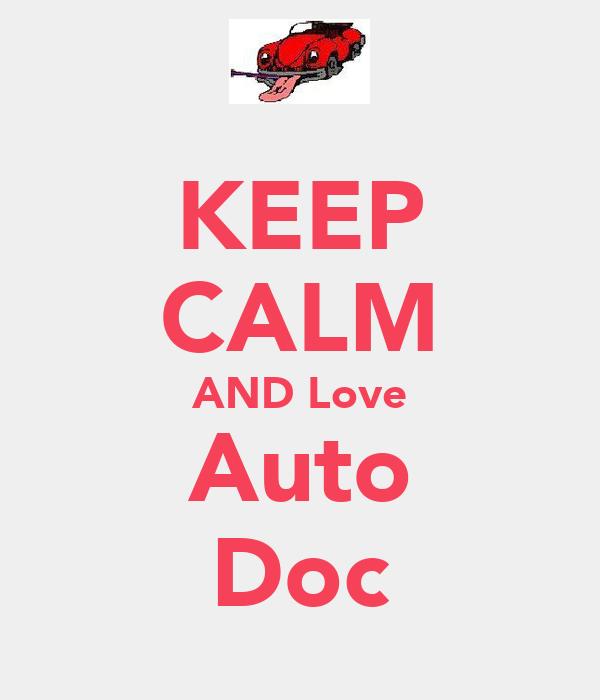 KEEP CALM AND Love Auto Doc
