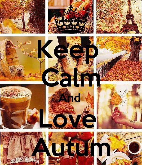 Keep  Calm And  Love  Autum