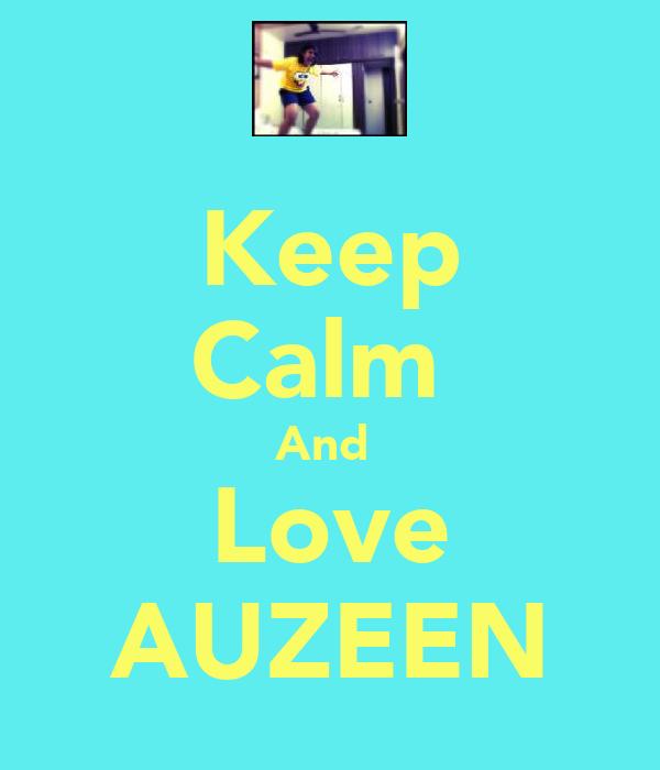 Keep Calm  And  Love AUZEEN