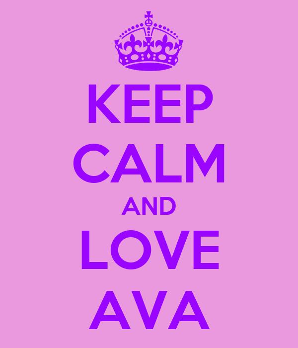 KEEP CALM AND LOVE AVA