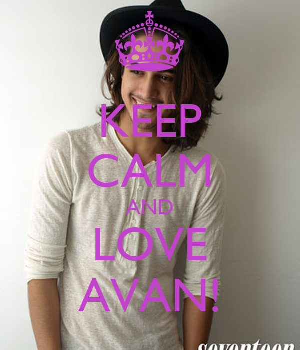 KEEP CALM AND LOVE AVAN!