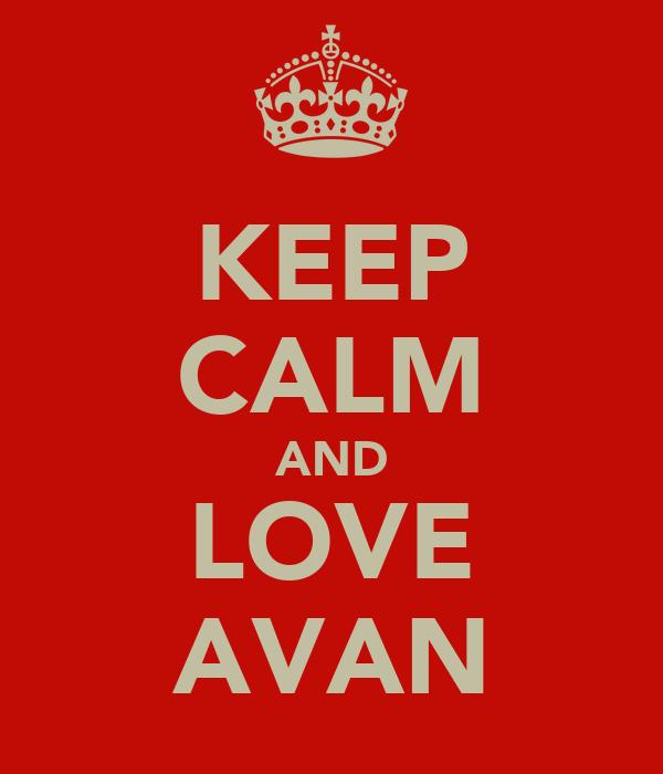 KEEP CALM AND LOVE AVAN