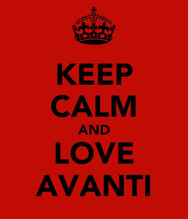 KEEP CALM AND LOVE AVANTI