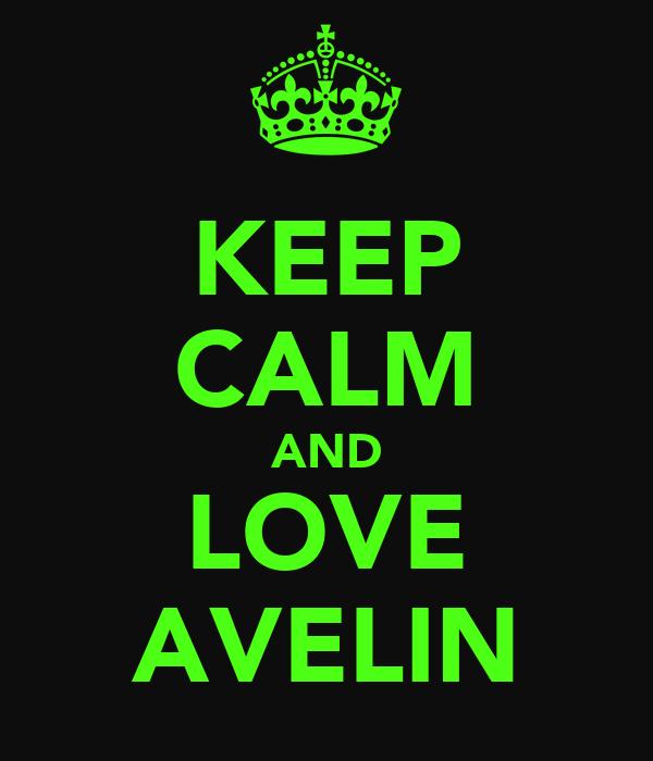 KEEP CALM AND LOVE AVELIN