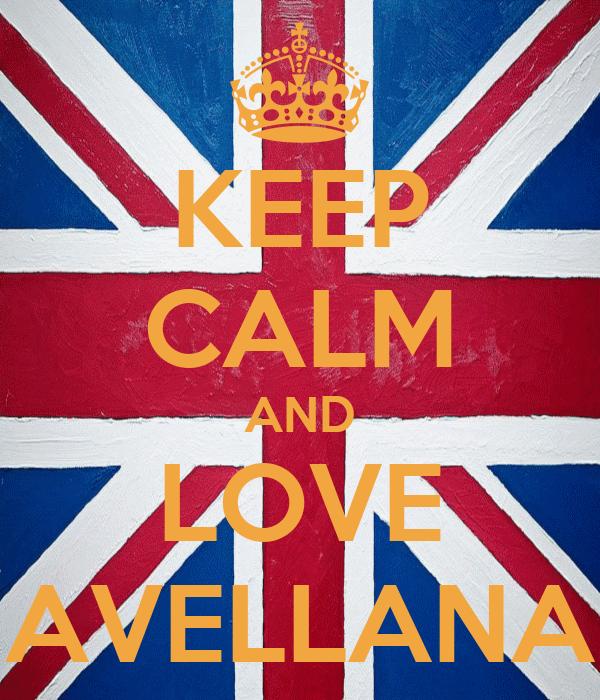 KEEP CALM AND LOVE AVELLANA