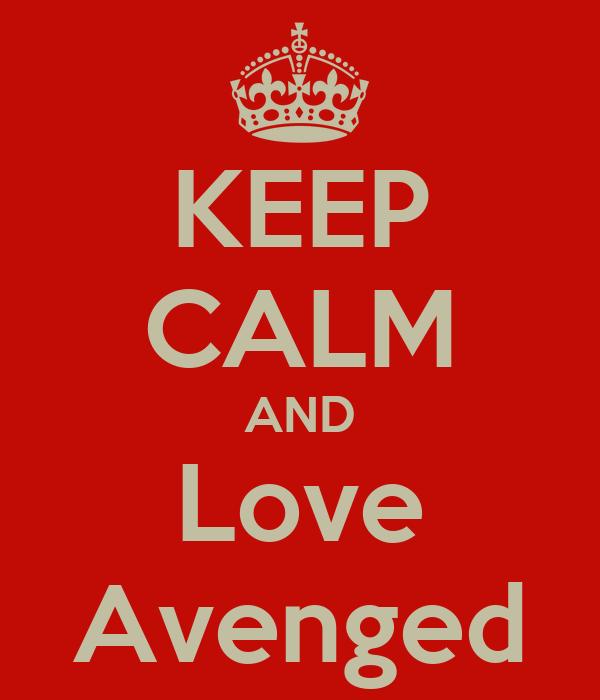 KEEP CALM AND Love Avenged