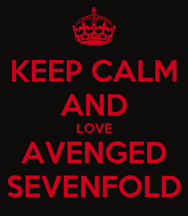 KEEP CALM AND LOVE AVENGED SEVENFOLD