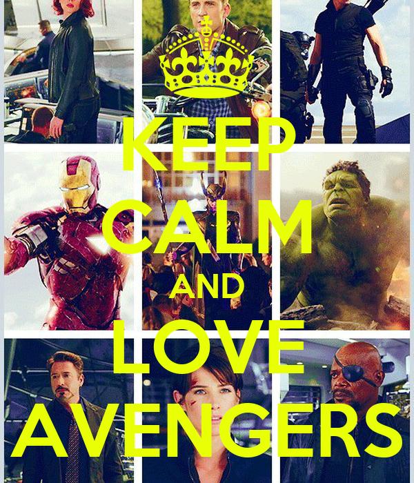 KEEP CALM AND LOVE AVENGERS