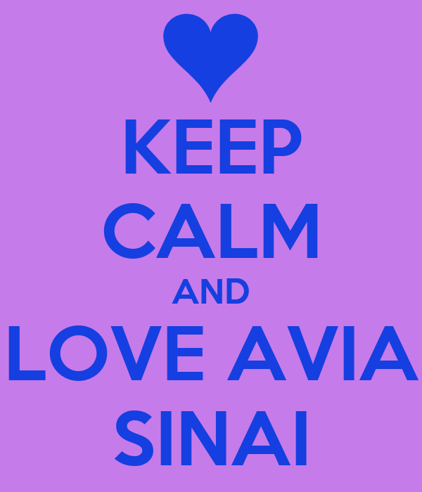 KEEP CALM AND LOVE AVIA SINAI