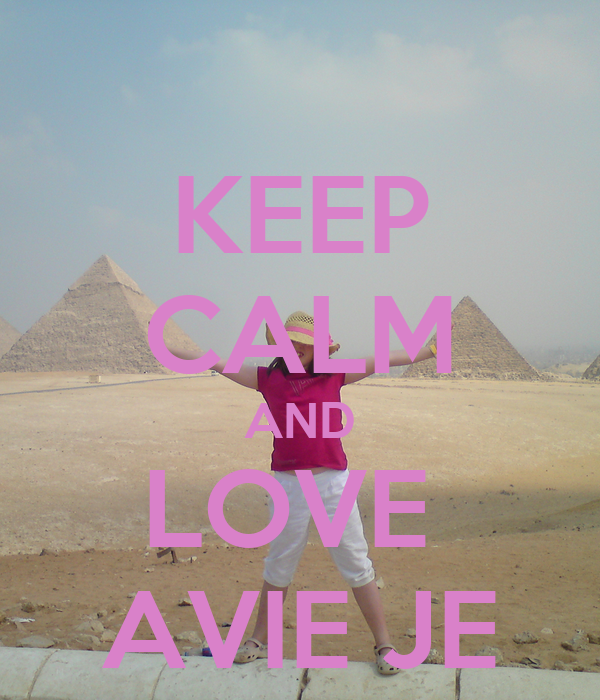 KEEP CALM AND LOVE  AVIE JE