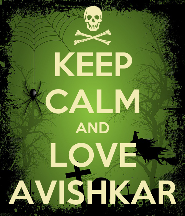 KEEP CALM AND LOVE AVISHKAR