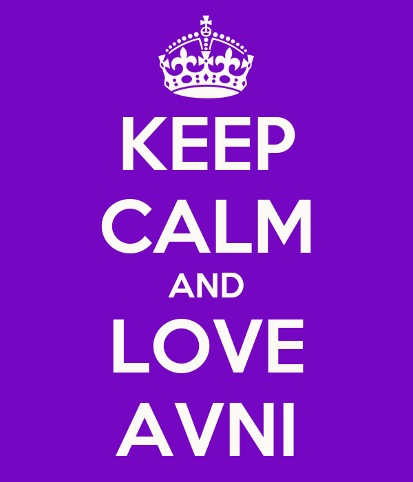 KEEP CALM AND LOVE AVNI