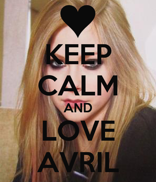 KEEP CALM AND LOVE AVRIL