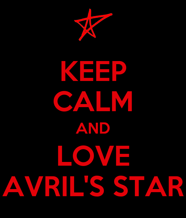 KEEP CALM AND LOVE AVRIL'S STAR